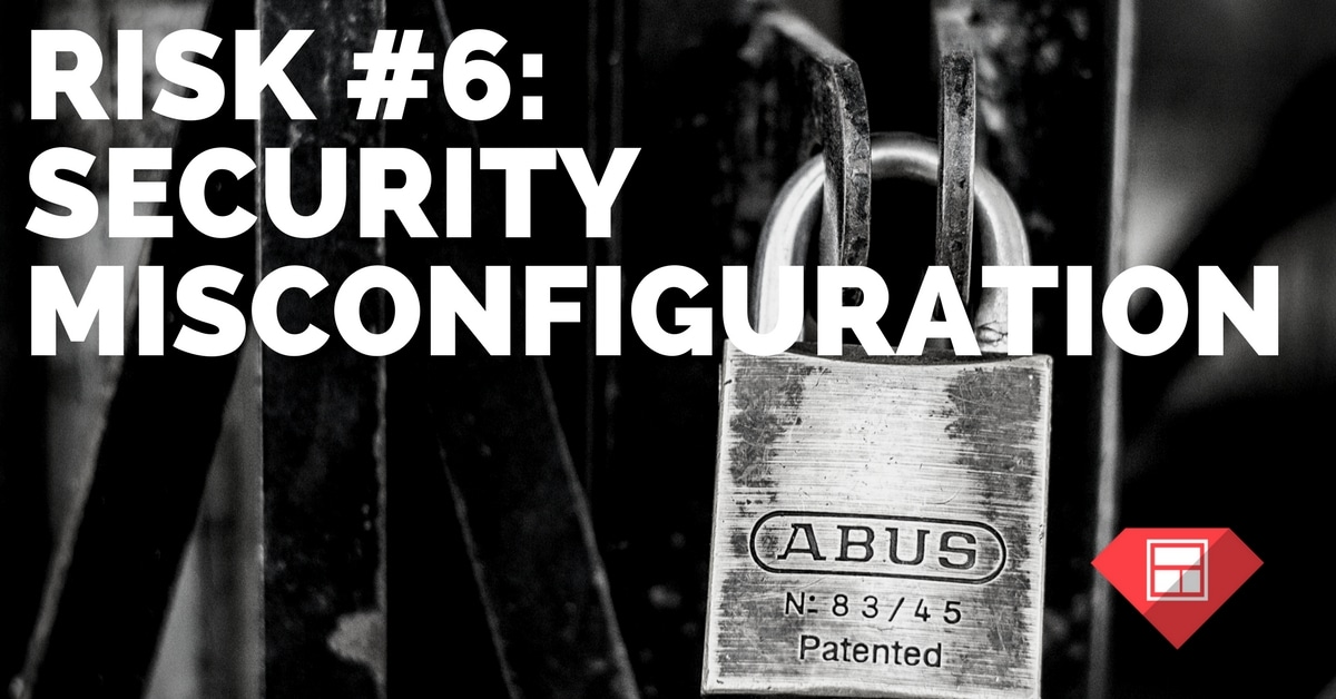 Risk #6: Security misconfiguration